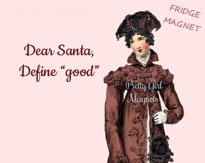 """CHRISTMAS MAGNETS! """"Dear Santa, Define Good..."""" Fridge Magnet! Stocking Stuffer! Secret Santa!"""