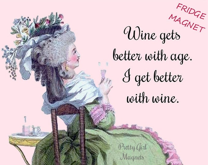 """Funny """"WINE"""" FRIDGE MAGNETS. """"Wine Gets Better With Age. I Get Better With Wine.""""  Wonderfully Funny Stocking Stuffers or Secret Santa Gift!"""
