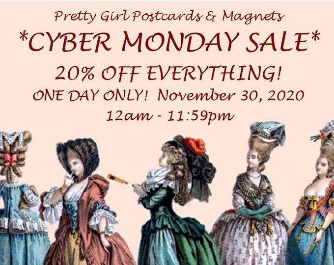 CYBER MONDAY SALE!  Pretty Girl Postcards!  One Day Only!  20% Off Everything!  November 30, 2020!  12am - 11:59pm! Funny Stocking Stuffers!