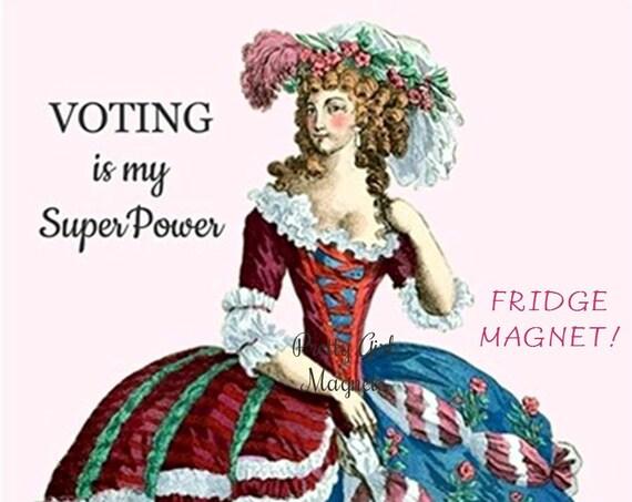 "PRETTY Girl MAGNETS! 3"" x 3"" Fridge Magnet ""VOTING Is My Super Power"""