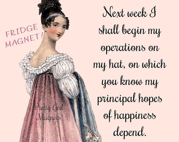 """PRETTY GIRL MAGNETS! 3"""" x 3"""" Fridge Magnet - """"Next Week I Shall Begin Operations On My Hat..."""" Jane Austen Quote"""