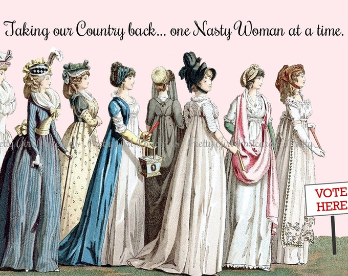 "Funny ""NASTY WOMEN UNITE"" Postcard!  ""Taking Our Country back... One Nasty Woman At A Time.""  Vote! Vote! Vote!"