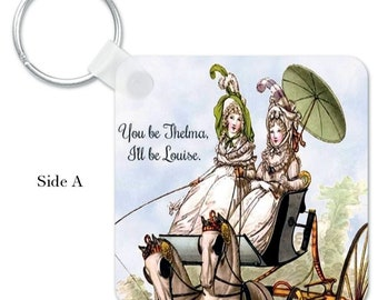 """DOUBLE-SIDED KEYRING! """"You Be Thelma, I'll Be Louise"""" & """"I Get By With A Little Help From My Friends"""""""