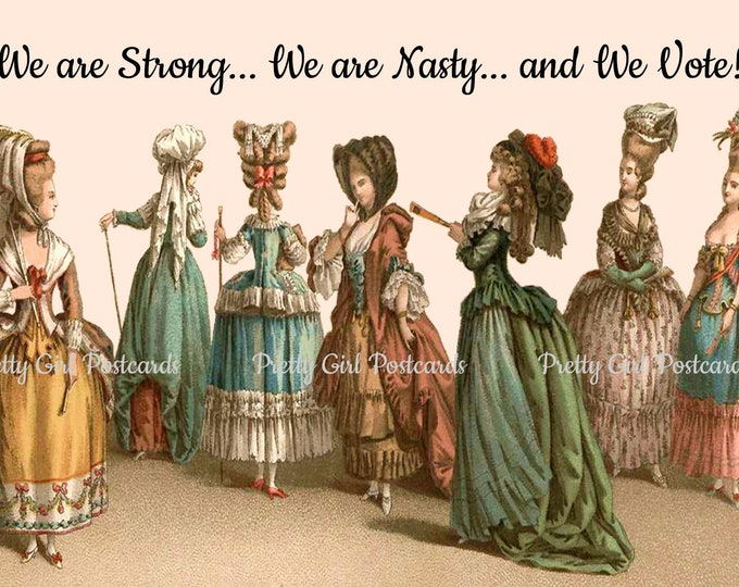 "STRONG NASTY WOMEN Who Vote Postcard! ""We Are Strong, We Are Nasty, And We Vote!""  Vote! Vote! Vote!"