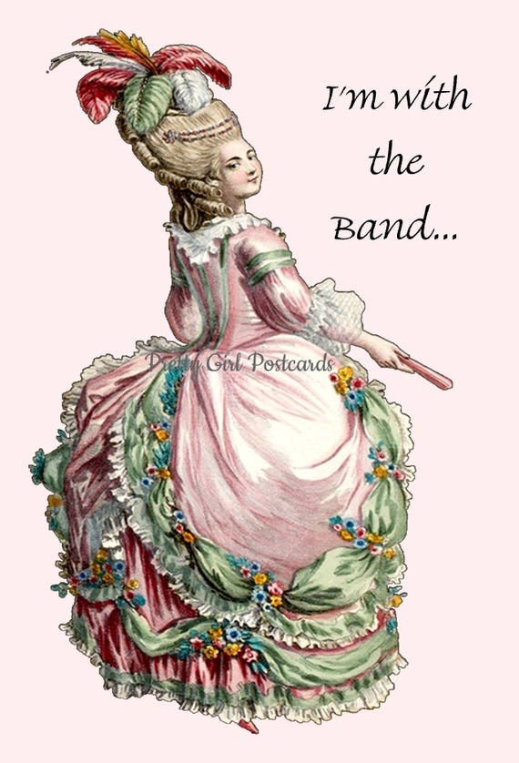 "I'm With The Band...  ~ Marie Antoinette Inspired 4"" x 6"" Glossy Postcards ~ Free Shipping in USA"
