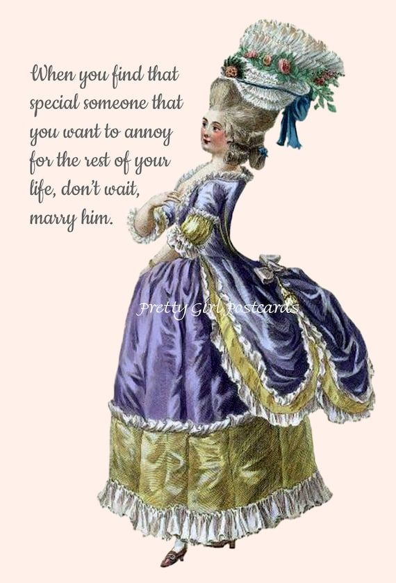 """Marie Antoinette Postcard """"When You Find That Special Someone That You Want To Annoy..."""" Witty Card Marriage Quote Pretty Girl Postcards"""