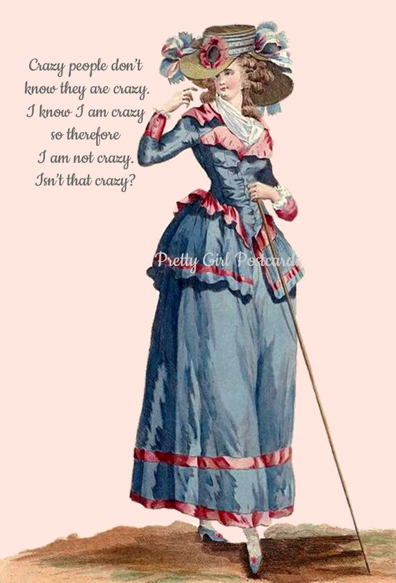 """Witty Quote Postcard """"Crazy People Don't Know They Are Crazy..."""" 18th Century Fashion Card Blue Dress Hat Funny Card Pretty Girl Postcards"""