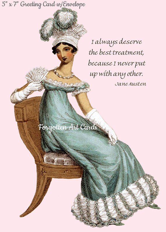 """Jane Austen Card, I Always Deserve The Best Treatment Because I Never Put Up With Any Other, 5"""" x 7"""" Greeting Card w/Envelope, Blank Inside"""