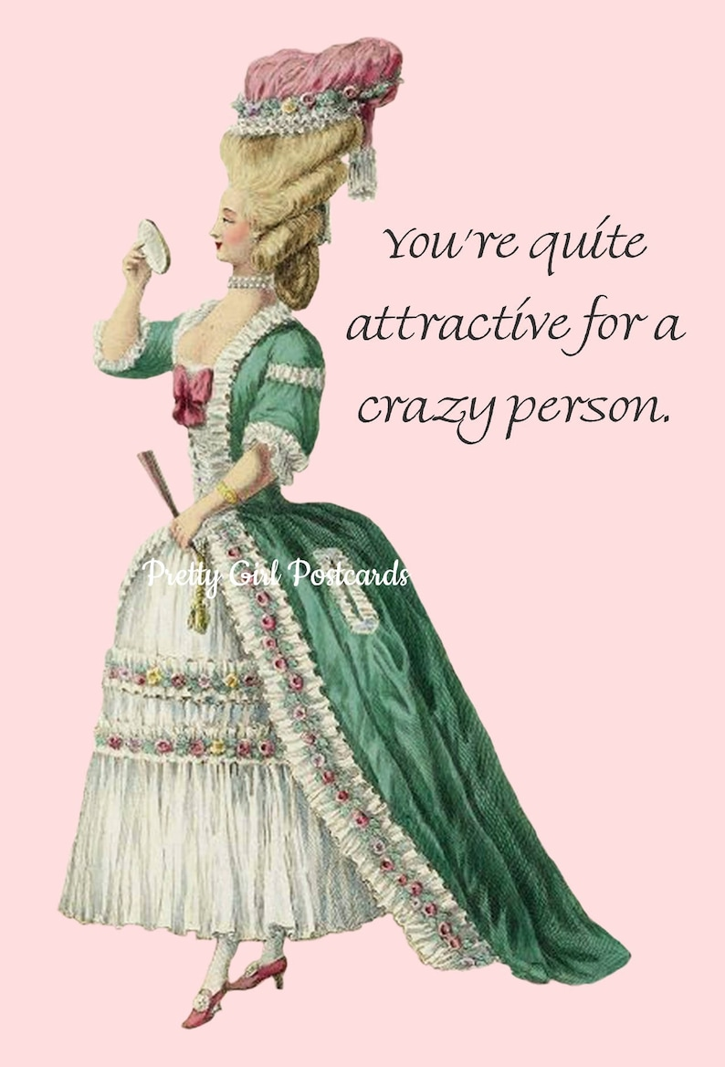 Gift For Her Pink Marie Antoinette Card Humor Funny Quotes You/'re Quite Attractive For A Crazy Person Green Funny Postcard Wig