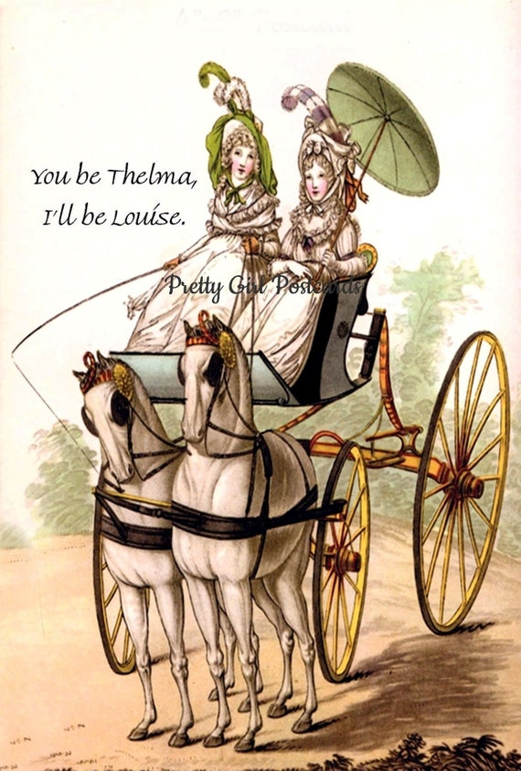 """Thelma & Louise Post Card Marie Antoinette Card """"You Be Thelma, I'll Be Louise"""" Feminist Strong Women Pretty Girl Postcards"""