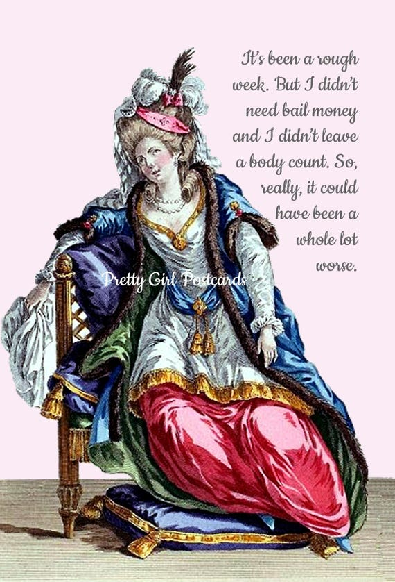"Marie Antoinette Card Postcard Funny Saying Witty Quote 18th Century Fashion Card Pretty Girl Postcards ""It's Been A Rough Week..."""
