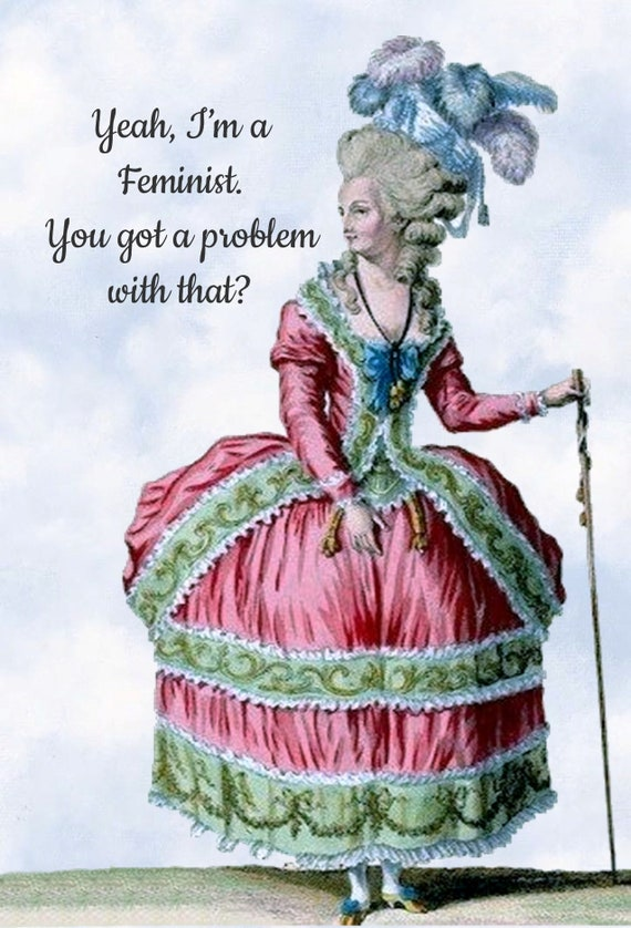 """FUNNY FEMINIST Postcard!  """"Yeah, I'm A Feminist. You Got A Problem With That?""""  Feminist Postcard, Marie Antoinette, Pretty Girl Postcards"""