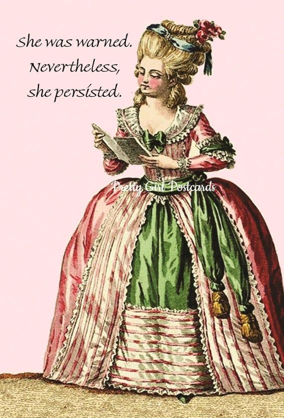 Marie Antoinette Card ~ She Was Warned. Nevertheless She Persisted ~ Inspirational Postcard ~ Elizabeth Warren ~ Feminist ~ Nasty Woman