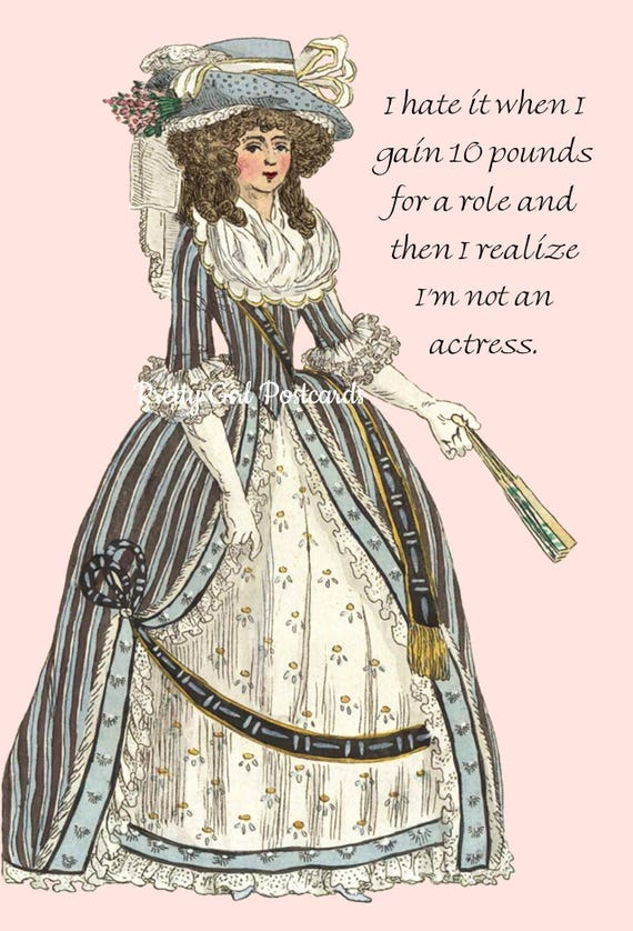 MARIE ANTOINETTE Card IFunny Postcard Witty Quote I Hate It When I Gain 10 Pounds For A Role And Then I Realize I'm Not An Actress