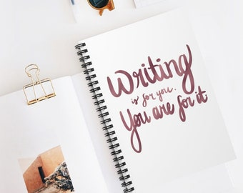 Writing is for You Spiral Notebook