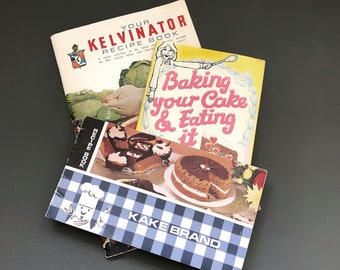 Collection of Cookery Books, Baking your Cake and Eating it, Your Kelvinator Recipe Book, Kake Brand Recipe Book, Vintage Recipe Books, Cook