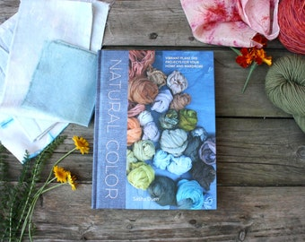 Natural Color by Sasha Duerr, learn to natural dye