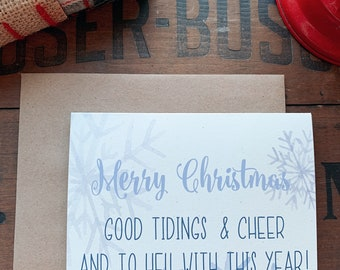 Funny Christmas Cards - Merry Christmas, Good Tidings and Cheer and To Hell with this Year! Snarky attitude greeting card, 2020 sucks.