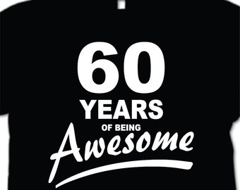 More Colours 60 Years Of Being Awesome T Shirt Birthday Gift 60th Present Turning Happy