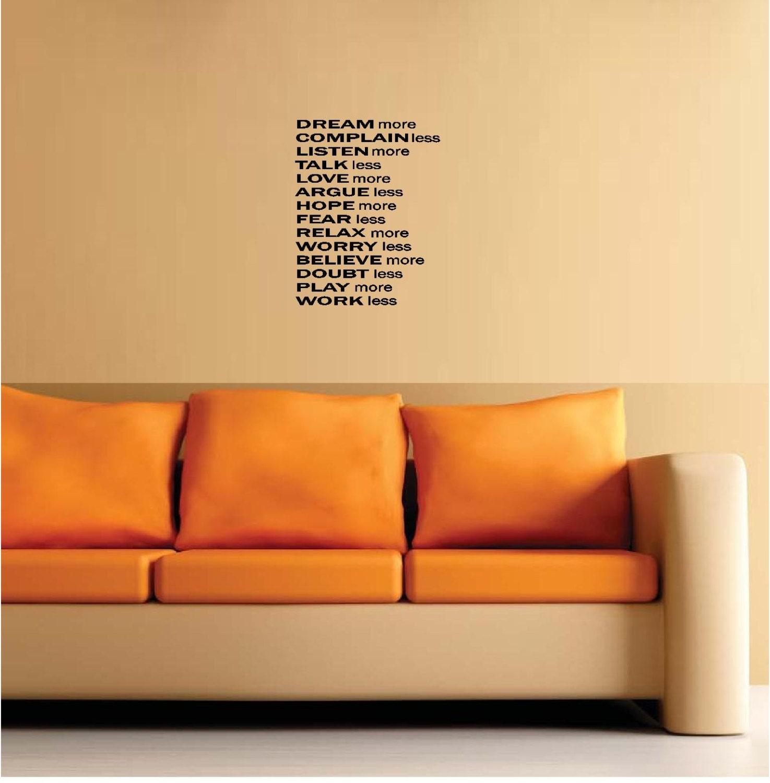Dream more complain less listen more talk less love more.... | Etsy