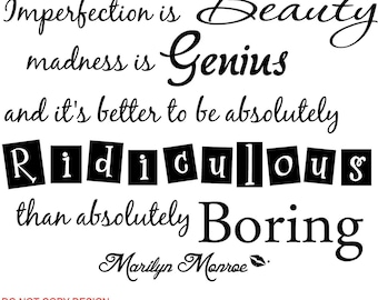 Marilyn Monroe imperfection is beauty madness is genius and it's better to be absolutely ridiculous 3 wall art wall sayings
