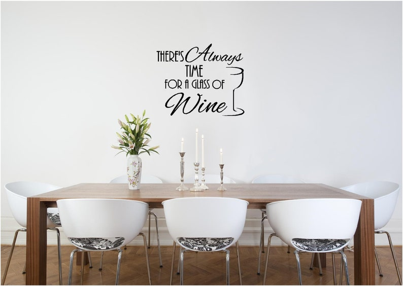 There's always time for a glass of Wine vinyl wall quotes sayings art  lettering signs