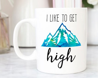 I Like To Get High Mug