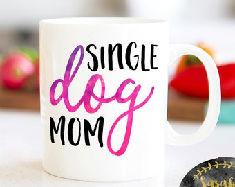 Single Dog Mom Mug
