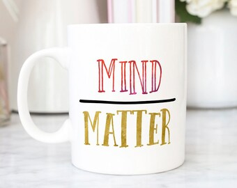 Mind Over Matter Mug
