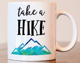 Take A Hike mug, gift for hiker, Gift for camper, Hiker mug, Camper mug, outdoors lover gift, hiking gift, gift for hiker mug, Funny gift