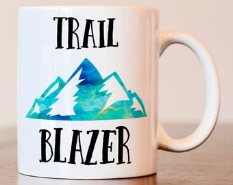 Trail Blazer Mug, gift for hiker, Gift for camper, Hiker mug, Camper mug, outdoors lover gift, hiking gift, gift for hiker mug, Funny gift