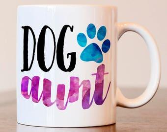 Aunt Gift, Dog Aunt, Gift For Aunt, Dog Lover, Gift for Dog Lover, Dog Lover Mug, Dog mom gift, dog aunt mug, aunt mug, Dog mama, Dog mom