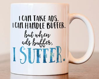 I Can Take Ads Mug, Funny coffee mug, gag gift, buffering, gift for him, funny mug for him, funny gift for him, buffer mug, computer guy