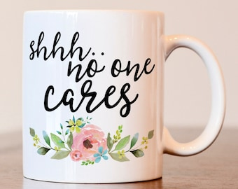 Coworker gift, No one cares mug, Coworker mug, statement mug, Gift for her, Funny coworker gift, best friend gift, workplace gift, funny mug