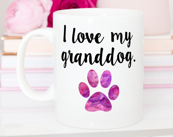 Featured listing image: I Love My Granddog Mug