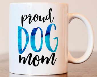 Proud Dog Mom Coffee Mug, Dog, Dog Lover Coffee Mug, Dog Mom Mug, Sublimated Mug, Heat Pressed, Dog Lover Gift, I Love My Dog Gift