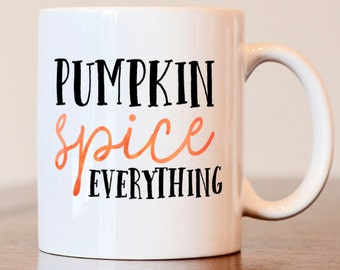 Pumpkin Spice Mug, Pumpkin Spice Everything Mug, Pumpkin Spice Lover Mug, Fall Mug, PSL mug, pumpkin mug, fall coffee mug, pumpkin spice mug