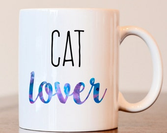 Cat Lover Gift, Gift For Cat Lover, Cat Lover, Cat Lover Mug,  Crazy Cat Lady, Pet Lover Gift, Cat Coffee Mug, Cat Owner Gift, Funny Cat Mug