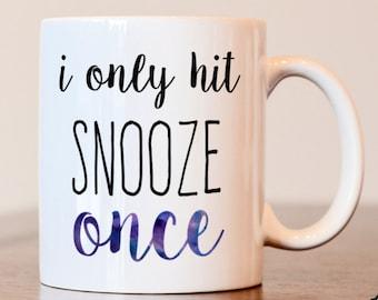 I Only Hit Snooze Twice Coffee Mug, Snooze Button Coffee Mug, Custom Vinyl Coffee Mug, Right or Left Handed Coffee Mug