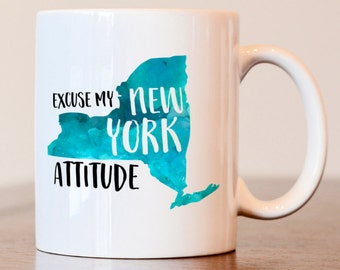 Excuse my new york attitude mug, new york mug, state mug, attitude mug, excuse my attitude mug, custom state mug, moving gift, housewarming
