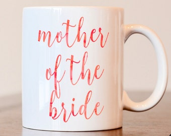 Mother of the Bride Gift, Gift for Mother of the Bride, Bridesmaid Gift, Mother of the bride coffee mug, mother of the bride mug, wedding