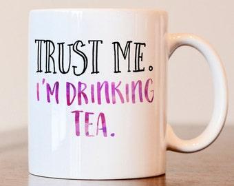 Trust me I'm drinking tea mug, doctor mug, trust me mug, tea mug, funny mug, sarcastic mug, funny gift, gift for lawyer