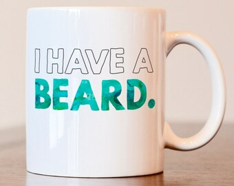 I have a beard mug, his mug, gift for him, gift for bearded, beard mug, I have a beard coffee mug, couples mug, gift for husband, gift