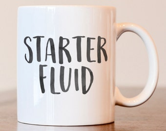 Starter Fluid Mug, Gift for Mechanic, Mechanic Mug, Starter Fluid coffee mug, Joke Mug, Funny mug for mechanic, Unique gift for mechanic