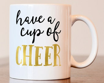 Have a cup of cheer mug, Christmas cheer mug, christmas mug, gift for christmas lover, gift for coworker, christmas lover mug, cup of cheer