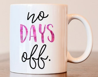 No days off mug, Workout lover gift, Gift for fitness lover, motivational mug, motivational gift, Workout gift, Fitness instructor gift
