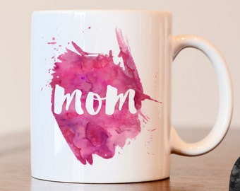 Mothers Day Gift, Mothers Day Mug, Mom Mug, Mom Watercolor Mug, Watercolor Mug, Heat pressed sublimation mug, Custom mothers day gift