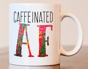 Caffeine Mug, Caffeine Addict Gift, Caffeinated AF, Caffeine Gift, Caffeine  Addiction, Tea mug, Caffeine, nerd gift, Gift for coworker, mug