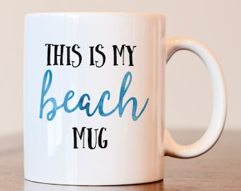 This is my beach mug, House warming gift, beach mug, beach decor, this is my beach mug, gift for beach, house warming, new home owner