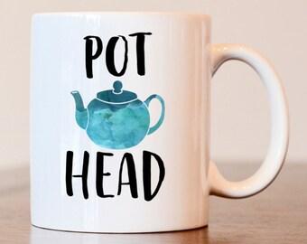 Pot head mug, tea lovers gift, gift for tea lover, funny mug, funny coffee mug, gag gift, pot head mug, tea pot mug, tea put cup, funny